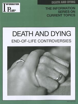 Death and Dying: End-Of-Life Controversies