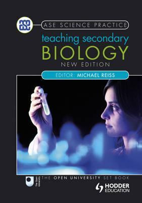 Teaching Secondary Biology. Editor, Michael Reiss