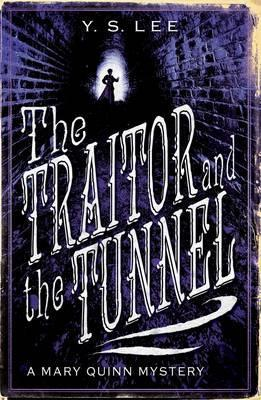The Traitor and the Tunnel by Y.S. Lee