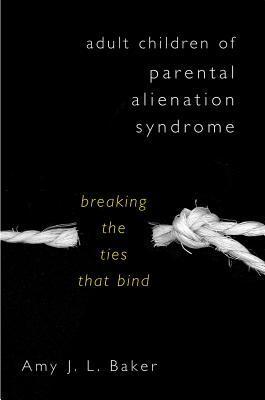 Adult children of parental alienation syndrome breaking the ties 641491 fandeluxe Document