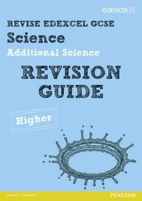 Edexcel Gcse Additional Science Revision Guide. Higher