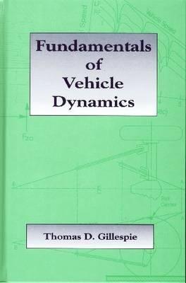 Fundamentals of Vehicle Dynamics por Thomas D. Gillespie