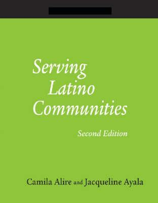 Serving Latino Communities by Camila A. Alire