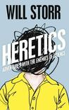 Heretics: Adventures With The Enemies Of Science