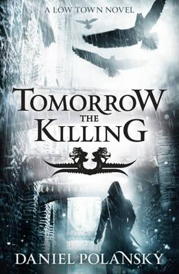 Tomorrow, the Killing (Low Town #2)