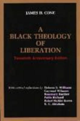 A Black Theology of Liberation by James H. Cone