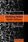 Studying Urban Youth Culture Primer: Primer