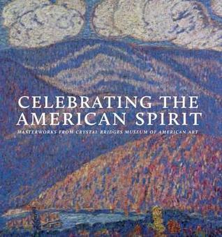 Celebrating the American Spirit: Masterworks from Crystal Bridges Museum of American Art