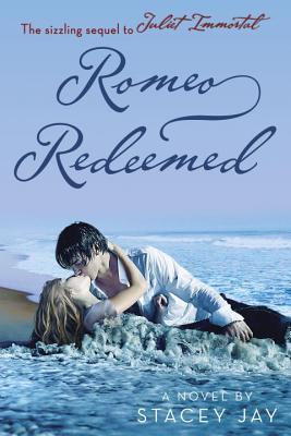 Ebook Romeo Redeemed by Stacey Jay TXT!