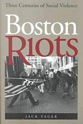 Boston Riots: Three Centuries of Social Violence