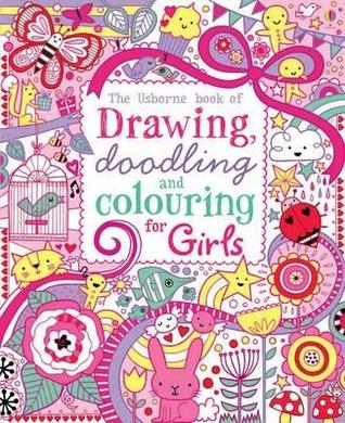 The Usborne Book of Drawing, Doodling and Coloring for Girls by Lucy ...