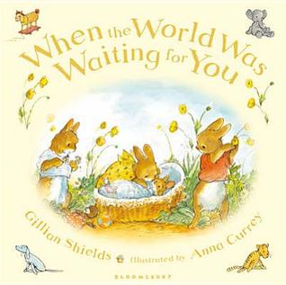 When the World Was Waiting for You by Gillian Shields
