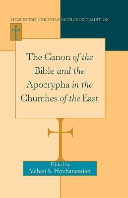The Canon of the Bible and the Apocrypha in the Churches of the East