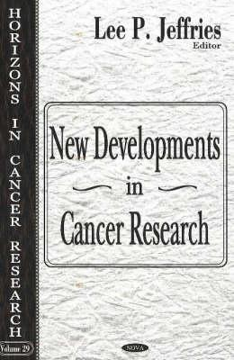 Horizons in Cancer Research, Volume 29: New Developments in Cancer Research