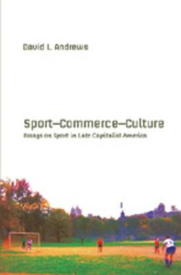 sport commerce culture essays on sport in late capitalist america  2578857