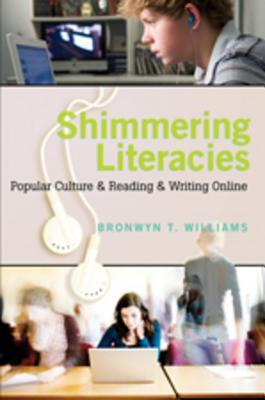 Shimmering Literacies by Bronwyn T. Williams