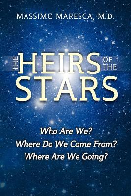 The Heirs of the Stars: Who Are We? Where Do We Come From? Where Are We Going?