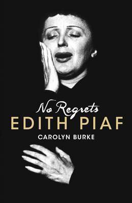 No Regrets: A Biography of Edith Piaf