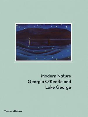Modern Nature: Georgia O'Keeffe and Lake George