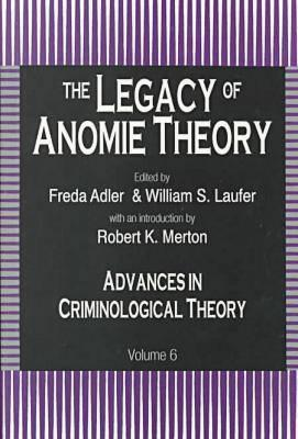 Advances in Criminological Theory: The Legacy of Anomie v. 6