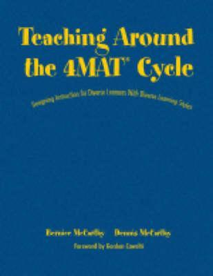 Teaching Around the 4mat(r) Cycle: Designing Instruction for Diverse Learners with Diverse Learning Styles