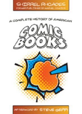 A Complete History of American Comic Books: Afterword by Steve Geppi