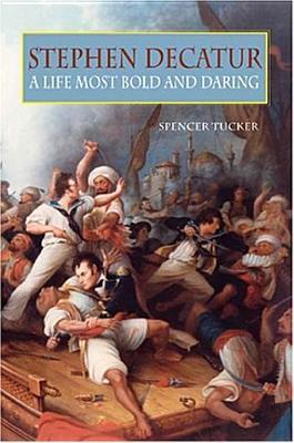 Stephen Decatur: A Life Most Bold And Daring 978-1557509994 EPUB DJVU por Spencer C. Tucker