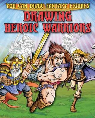 Drawing Heroic Warriors