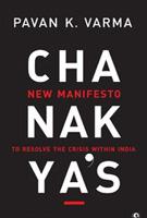 Chanakya's New Manifesto to Resolve the Crisis within India