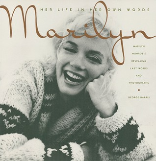 Marilyn: Her Life in Her Own Words