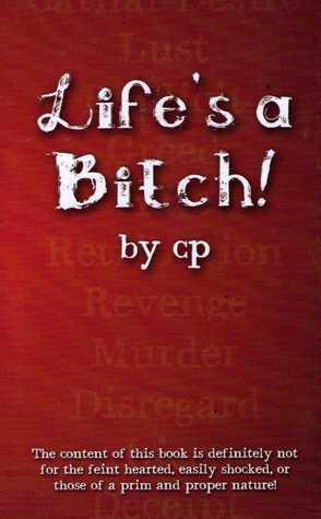 Lifes A Bitch!