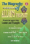 the-biography-seerah-of-allah-s-prophet-peace-be-upon-him-lessons-and-examples