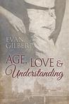Age, Love, and Understanding by Evan Gilbert