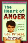 The Heart of Anger: Practical Help for Prevention and Cure of Anger in Children