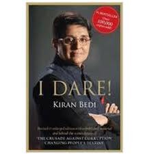 I Dare! Kiran Bedi ; A Biography