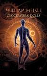 Clockwork Dolls by William Meikle