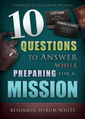 10 Questions to Answer While Preparing for a Mission EPUB DJVU por Benjamin Hyrum White