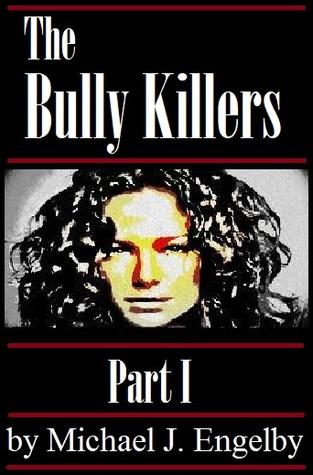 The Bully Killers Serial Novel: Part I