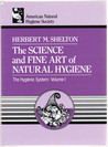 The Science and Fine Art of Natural Hygiene