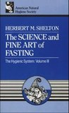 The Science & Fine Art of Fasting