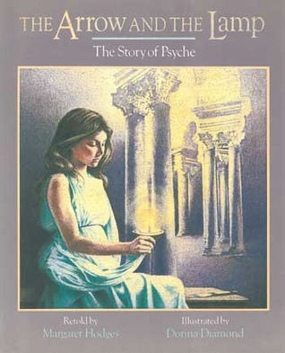 The Arrow and the Lamp: The Story of Psyche