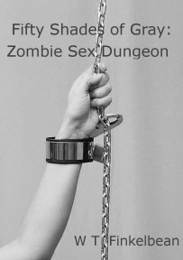 Fifty Shades of Gray: Zombie Sex Dungeon