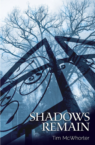 Shadows Remain by Tim McWhorter