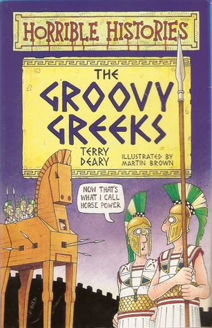 The Groovy Greeks by Terry Deary