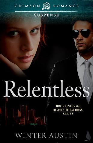 Relentless (Degrees of Darkness, #1)