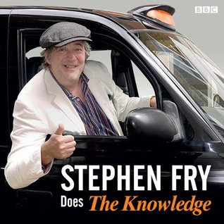 "Stephen Fry Does ""The Knowledge"" by Stephen Fry"
