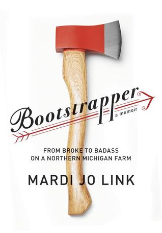 Bootstrapper from broke to badass on a northern michigan farm by 16071721 solutioingenieria Image collections