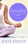 Breathe by Kate Bishop