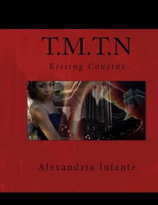 T.M.T.N: Kissing Cousins