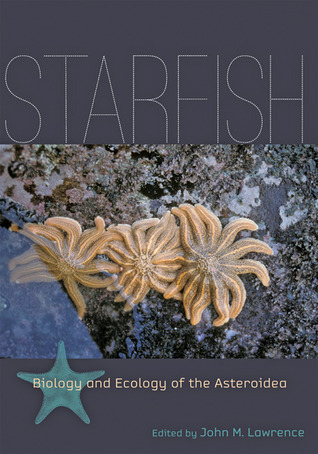 Starfish: Biology and Ecology of the Asteroidea